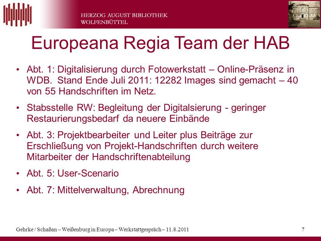 Gehrke / Schaßan – Weißenburg in Europa – Werkstattgespräch – 11.8.20117 Europeana Regia Team der HAB Abt. 1: Digitalisierung durch Fotowerkstatt – On