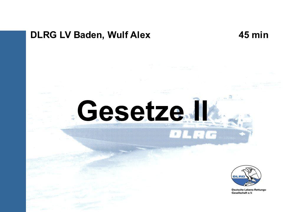 Gesetze II DLRG LV Baden, Wulf Alex 45 min