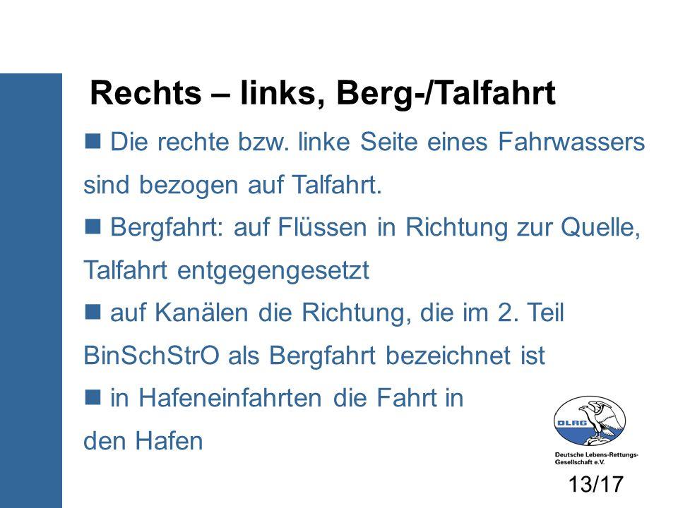 Rechts – links, Berg-/Talfahrt Die rechte bzw.
