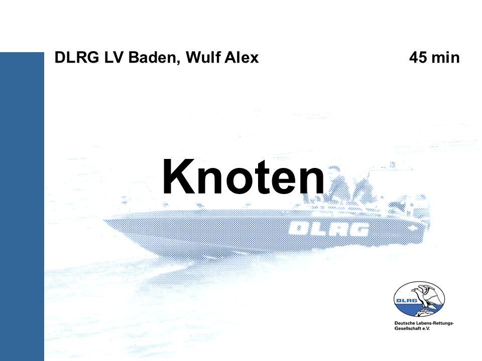 Knoten DLRG LV Baden, Wulf Alex 45 min
