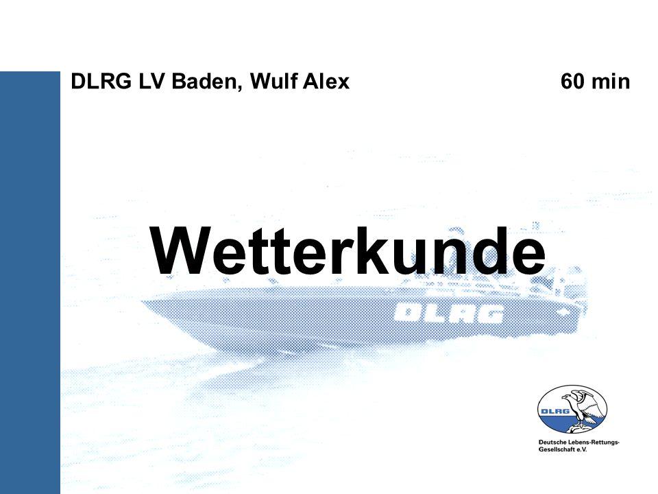 Wetterkunde DLRG LV Baden, Wulf Alex 60 min