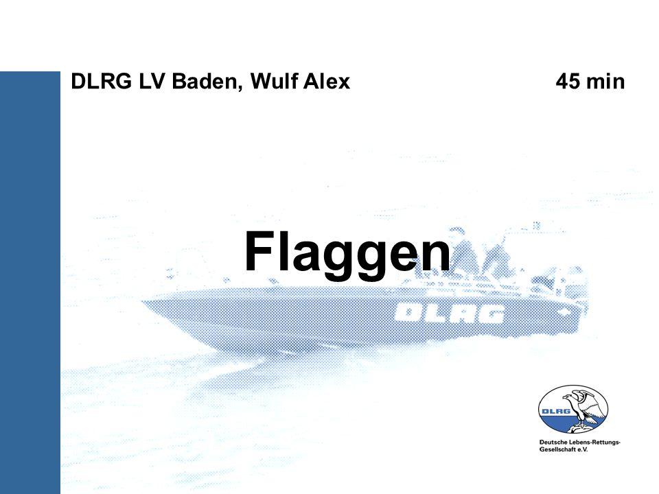 Flaggen DLRG LV Baden, Wulf Alex 45 min
