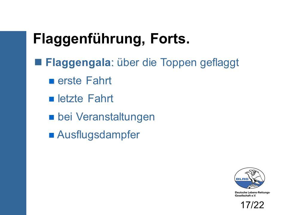 : Flaggengala: über die Toppen geflaggt erste Fahrt letzte Fahrt bei Veranstaltungen Ausflugsdampfer Flaggenführung, Forts.