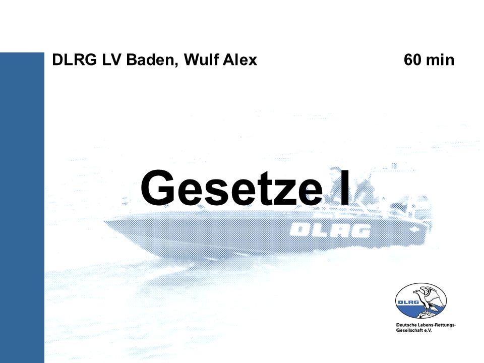 Gesetze I DLRG LV Baden, Wulf Alex 60 min