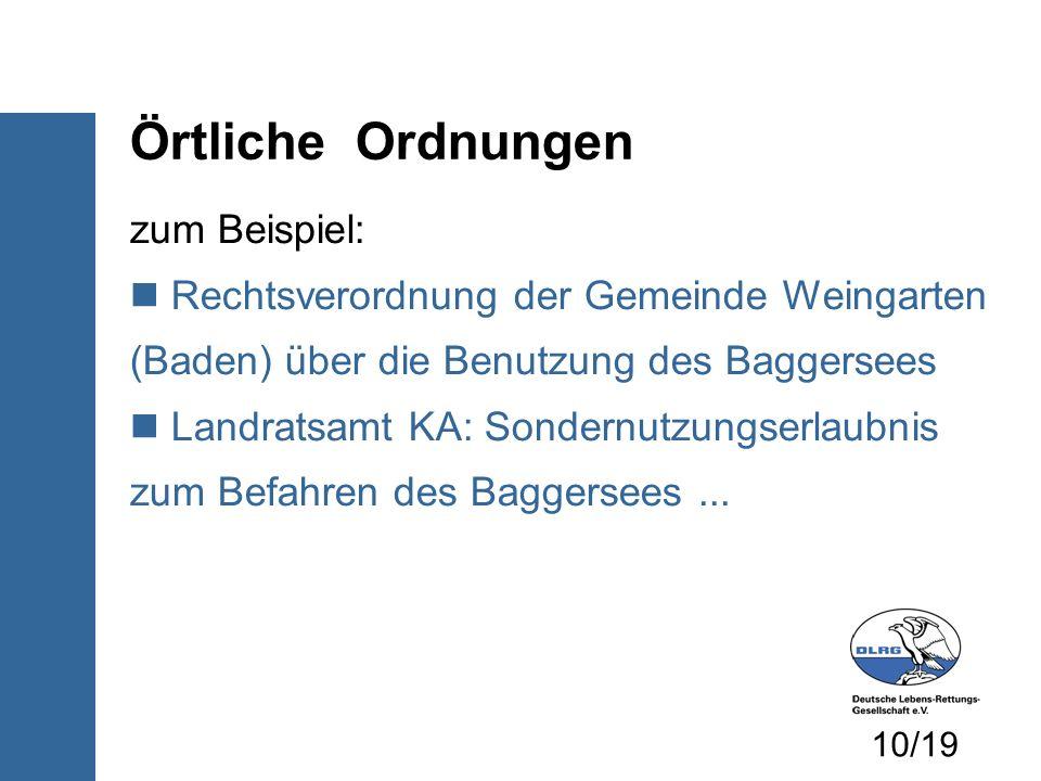 Örtliche Ordnungen zum Beispiel: Rechtsverordnung der Gemeinde Weingarten (Baden) über die Benutzung des Baggersees Landratsamt KA: Sondernutzungserla