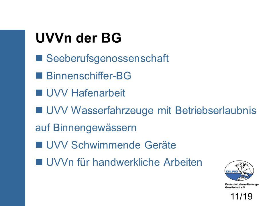 UVVn der BG Seeberufsgenossenschaft Binnenschiffer-BG UVV Hafenarbeit UVV Wasserfahrzeuge mit Betriebserlaubnis auf Binnengewässern UVV Schwimmende Ge