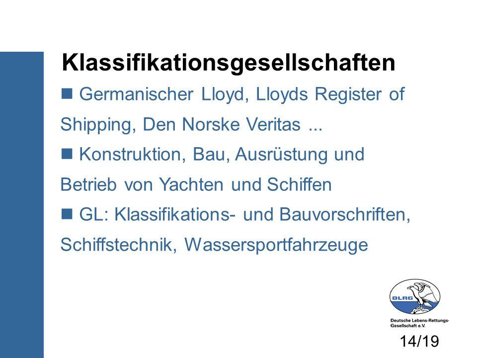 Klassifikationsgesellschaften Germanischer Lloyd, Lloyds Register of Shipping, Den Norske Veritas... Konstruktion, Bau, Ausrüstung und Betrieb von Yac