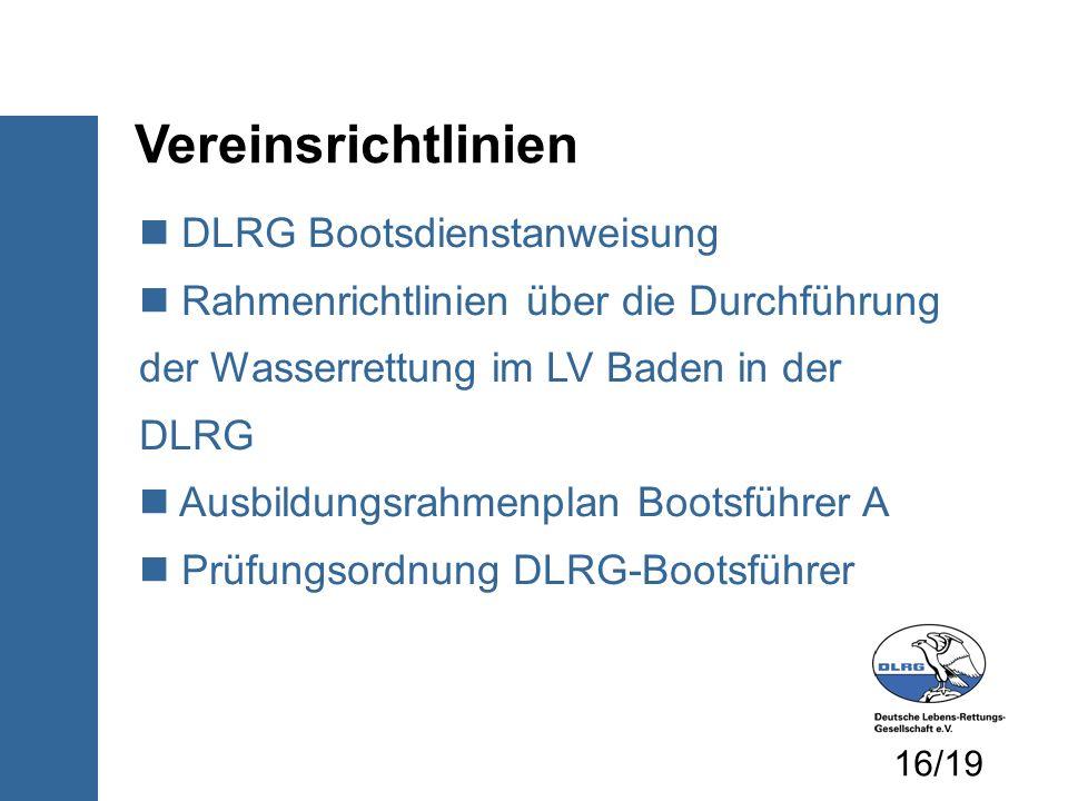 Vereinsrichtlinien DLRG Bootsdienstanweisung Rahmenrichtlinien über die Durchführung der Wasserrettung im LV Baden in der DLRG Ausbildungsrahmenplan B