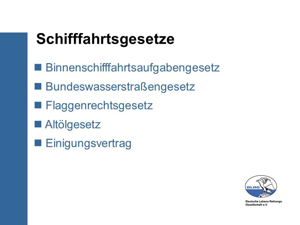Schifffahrtsgesetze Binnenschifffahrtsaufgabengesetz Bundeswasserstraßengesetz Flaggenrechtsgesetz Altölgesetz Einigungsvertrag
