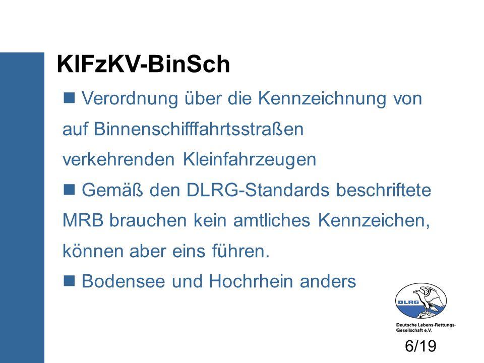 KlFzKV-BinSch Verordnung über die Kennzeichnung von auf Binnenschifffahrtsstraßen verkehrenden Kleinfahrzeugen Gemäß den DLRG-Standards beschriftete M