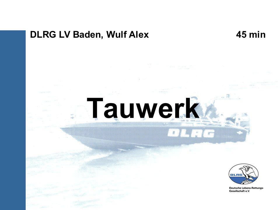 Tauwerk DLRG LV Baden, Wulf Alex 45 min