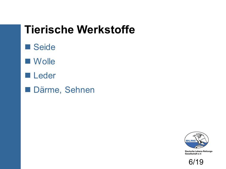 Seide Wolle Leder Därme, Sehnen Tierische Werkstoffe 6/19