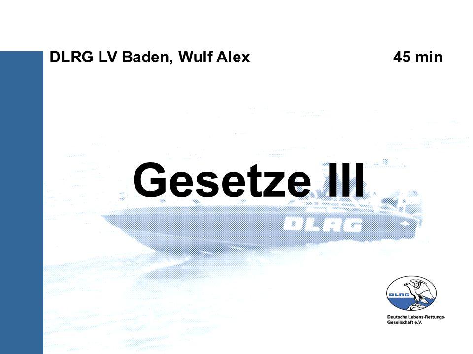 Gesetze III DLRG LV Baden, Wulf Alex 45 min