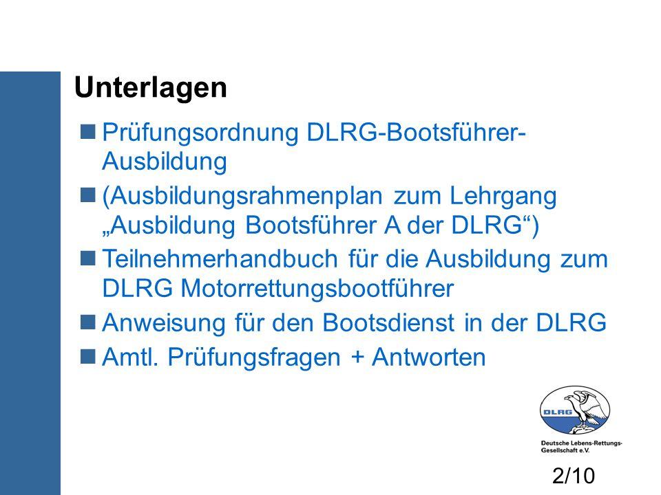 Unterlagen Prüfungsordnung DLRG-Bootsführer- Ausbildung (Ausbildungsrahmenplan zum Lehrgang Ausbildung Bootsführer A der DLRG) Teilnehmerhandbuch für
