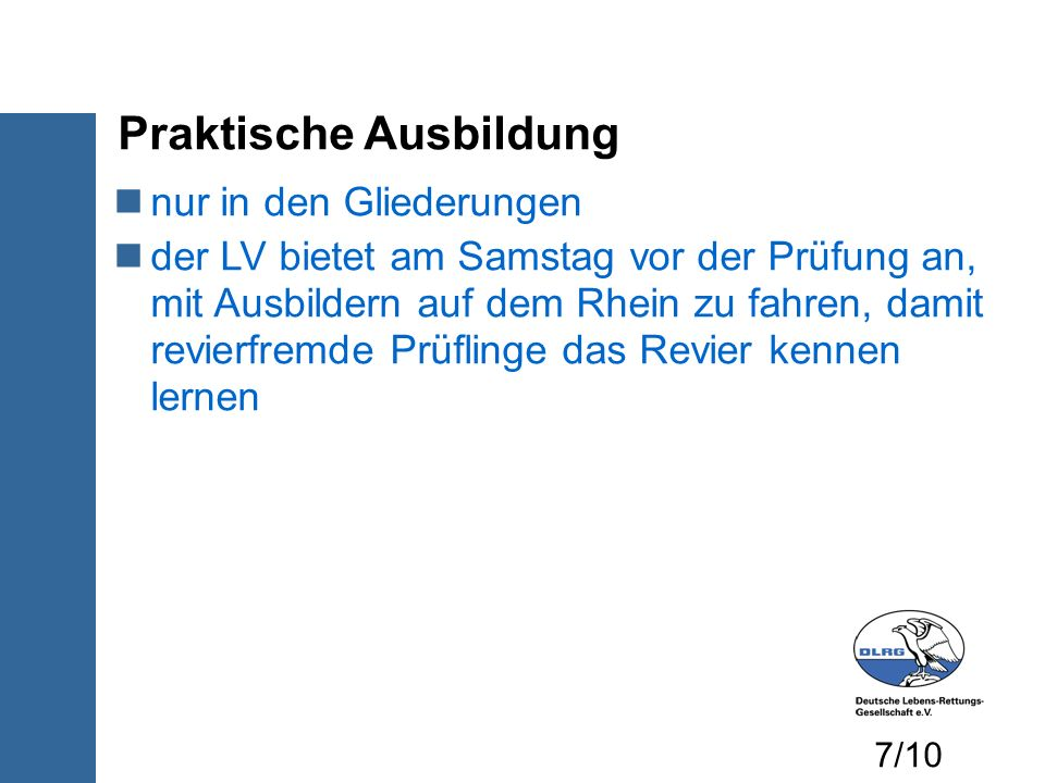 Praktische Ausbildung nur in den Gliederungen der LV bietet am Samstag vor der Prüfung an, mit Ausbildern auf dem Rhein zu fahren, damit revierfremde