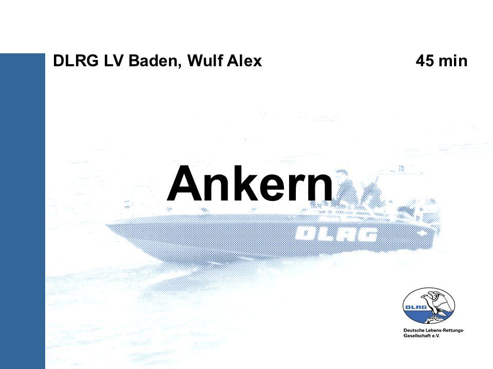 Ankern DLRG LV Baden, Wulf Alex 45 min