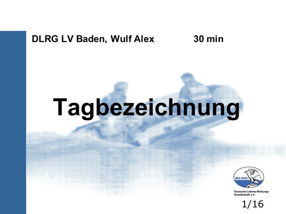 Tagbezeichnung DLRG LV Baden, Wulf Alex 30 min 1/16