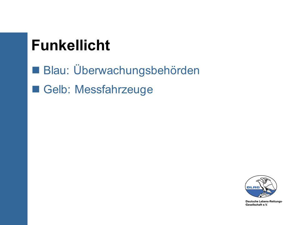 Funkellicht Blau: Überwachungsbehörden Gelb: Messfahrzeuge