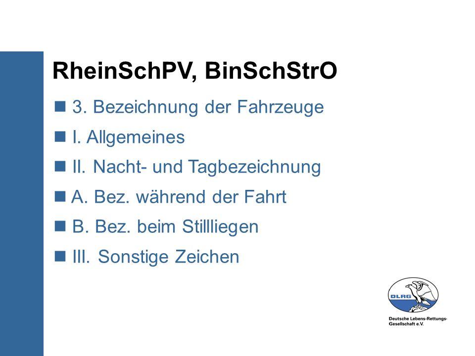 RheinSchPV, BinSchStrO 3. Bezeichnung der Fahrzeuge I. Allgemeines II. Nacht- und Tagbezeichnung A. Bez. während der Fahrt B. Bez. beim Stillliegen II