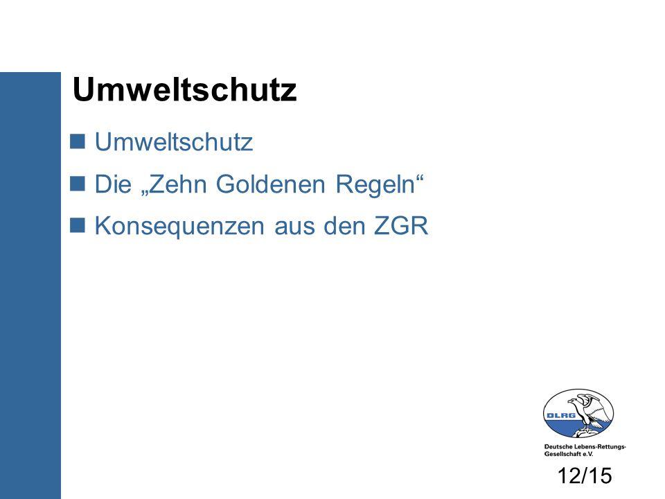 Umweltschutz Die Zehn Goldenen Regeln Konsequenzen aus den ZGR Umweltschutz 12/15