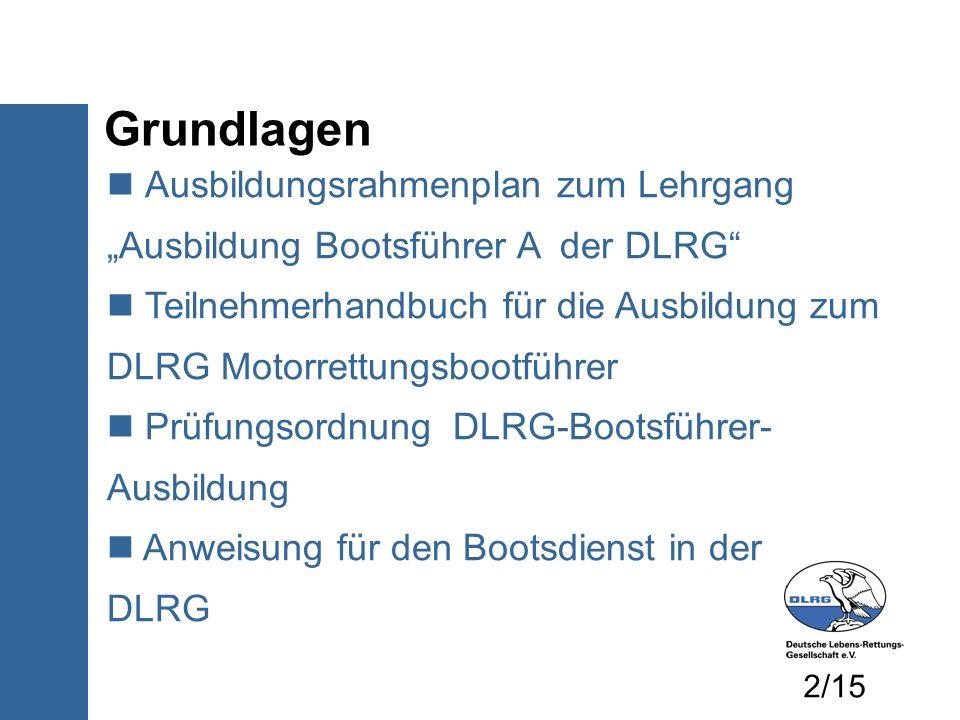 Ausbildungsrahmenplan zum Lehrgang Ausbildung Bootsführer A der DLRG Teilnehmerhandbuch für die Ausbildung zum DLRG Motorrettungsbootführer Prüfungsor