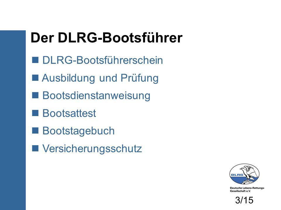 DLRG-Bootsführerschein Ausbildung und Prüfung Bootsdienstanweisung Bootsattest Bootstagebuch Versicherungsschutz Der DLRG-Bootsführer 3/15