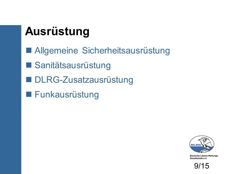Allgemeine Sicherheitsausrüstung Sanitätsausrüstung DLRG-Zusatzausrüstung Funkausrüstung Ausrüstung 9/15