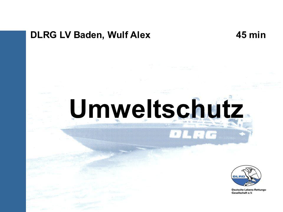 Umweltschutz DLRG LV Baden, Wulf Alex 45 min