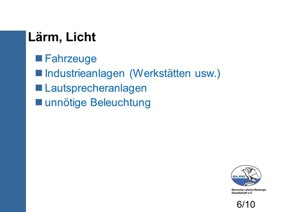 Lärm, Licht Fahrzeuge Industrieanlagen (Werkstätten usw.) Lautsprecheranlagen unnötige Beleuchtung 6/10