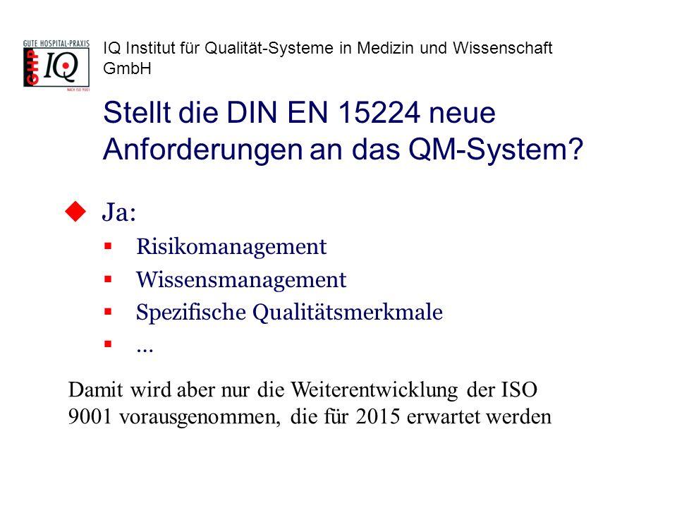 IQ Institut für Qualität-Systeme in Medizin und Wissenschaft GmbH Ja: Risikomanagement Wissensmanagement Spezifische Qualitätsmerkmale … Stellt die DI