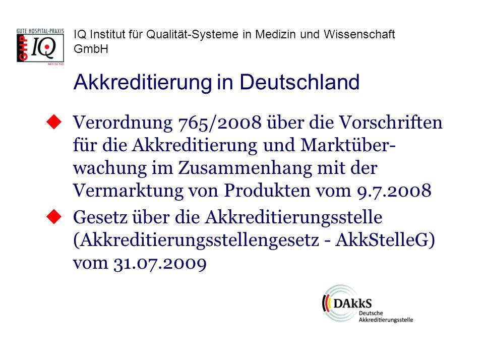 IQ Institut für Qualität-Systeme in Medizin und Wissenschaft GmbH Verordnung 765/2008 über die Vorschriften für die Akkreditierung und Marktüber- wach