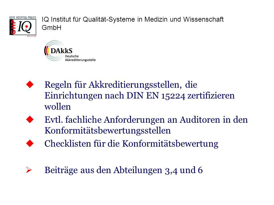 Regeln für Akkreditierungsstellen, die Einrichtungen nach DIN EN 15224 zertifizieren wollen Evtl. fachliche Anforderungen an Auditoren in den Konformi