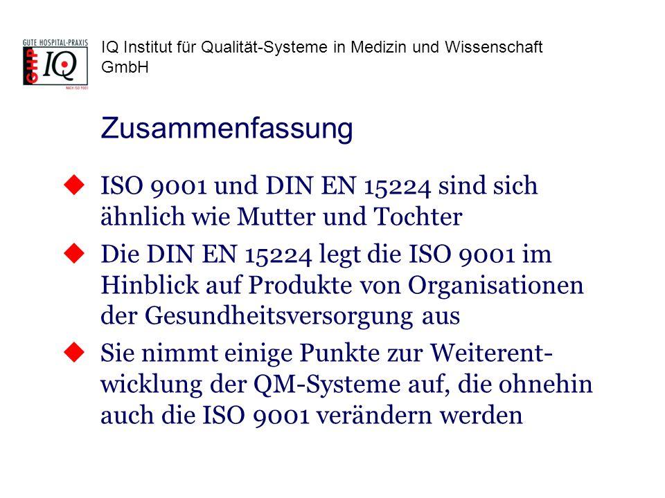 IQ Institut für Qualität-Systeme in Medizin und Wissenschaft GmbH ISO 9001 und DIN EN 15224 sind sich ähnlich wie Mutter und Tochter Die DIN EN 15224