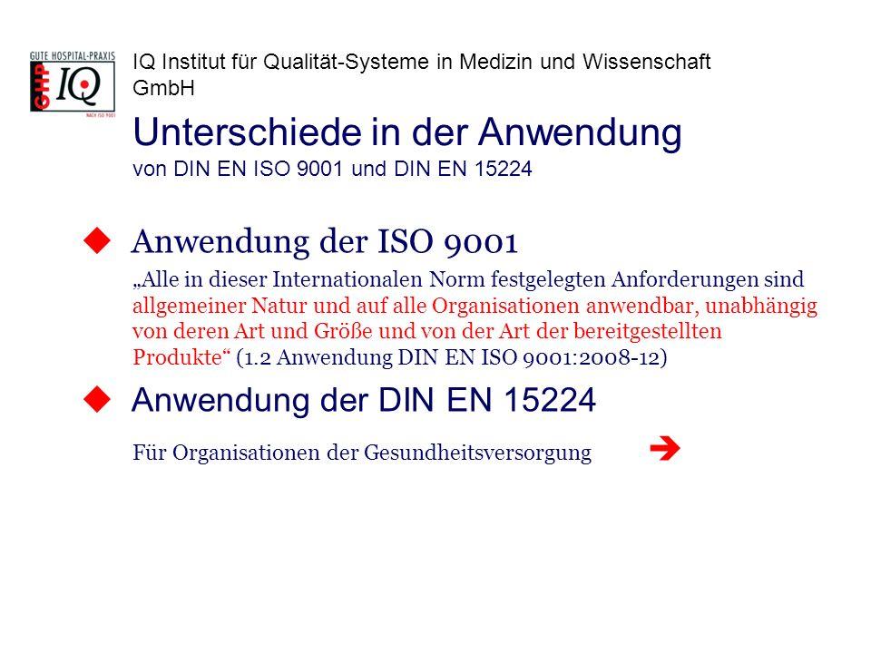 IQ Institut für Qualität-Systeme in Medizin und Wissenschaft GmbH Diese Europäische Norm: a) gibt Anforderungen für systematische Herangehensweisen an, um die Organisation zu befähigen, eine gute Qualität der Gesundheitsversorgung herzustellen.