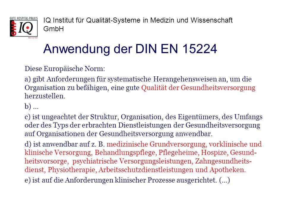 IQ Institut für Qualität-Systeme in Medizin und Wissenschaft GmbH Diese Europäische Norm: a) gibt Anforderungen für systematische Herangehensweisen an