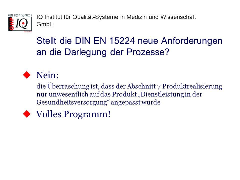 IQ Institut für Qualität-Systeme in Medizin und Wissenschaft GmbH Nein: die Überraschung ist, dass der Abschnitt 7 Produktrealisierung nur unwesentlic