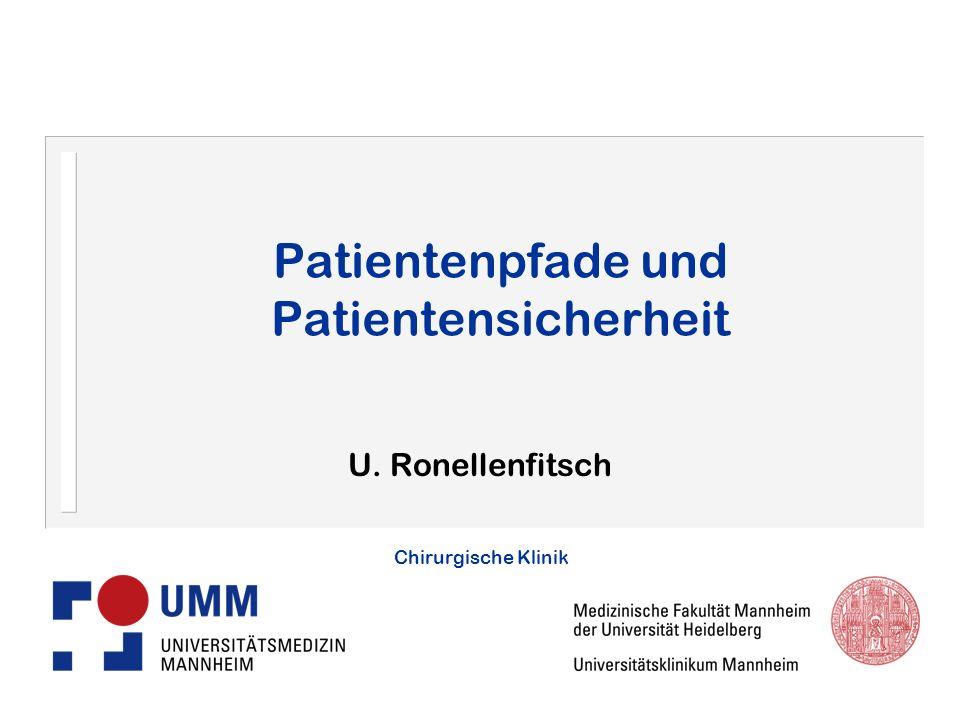 Chirurgische Klinik Patientenpfade und Patientensicherheit U. Ronellenfitsch