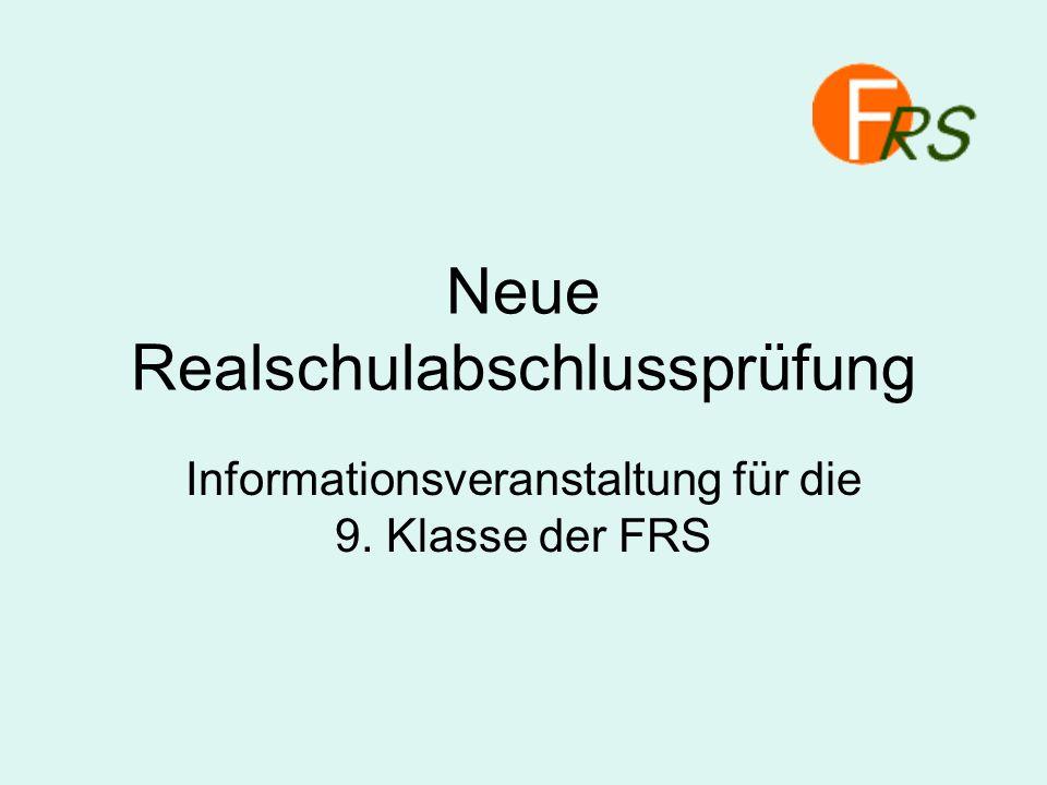 Neue Realschulabschlussprüfung Informationsveranstaltung für die 9. Klasse der FRS