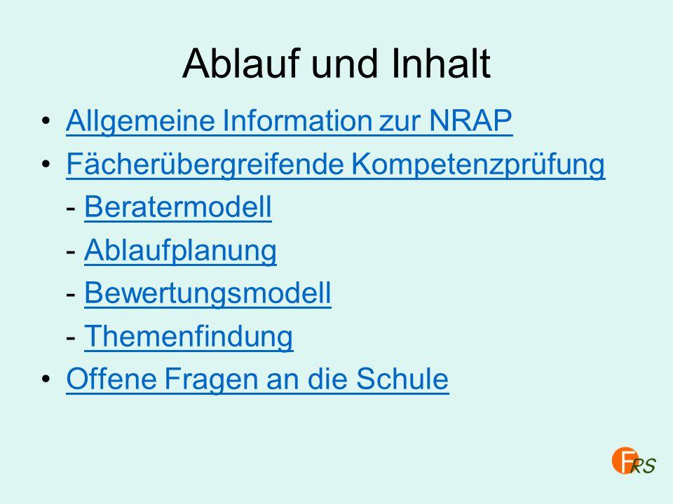 Ablauf und Inhalt Allgemeine Information zur NRAP Fächerübergreifende Kompetenzprüfung - BeratermodellBeratermodell - AblaufplanungAblaufplanung - Bew