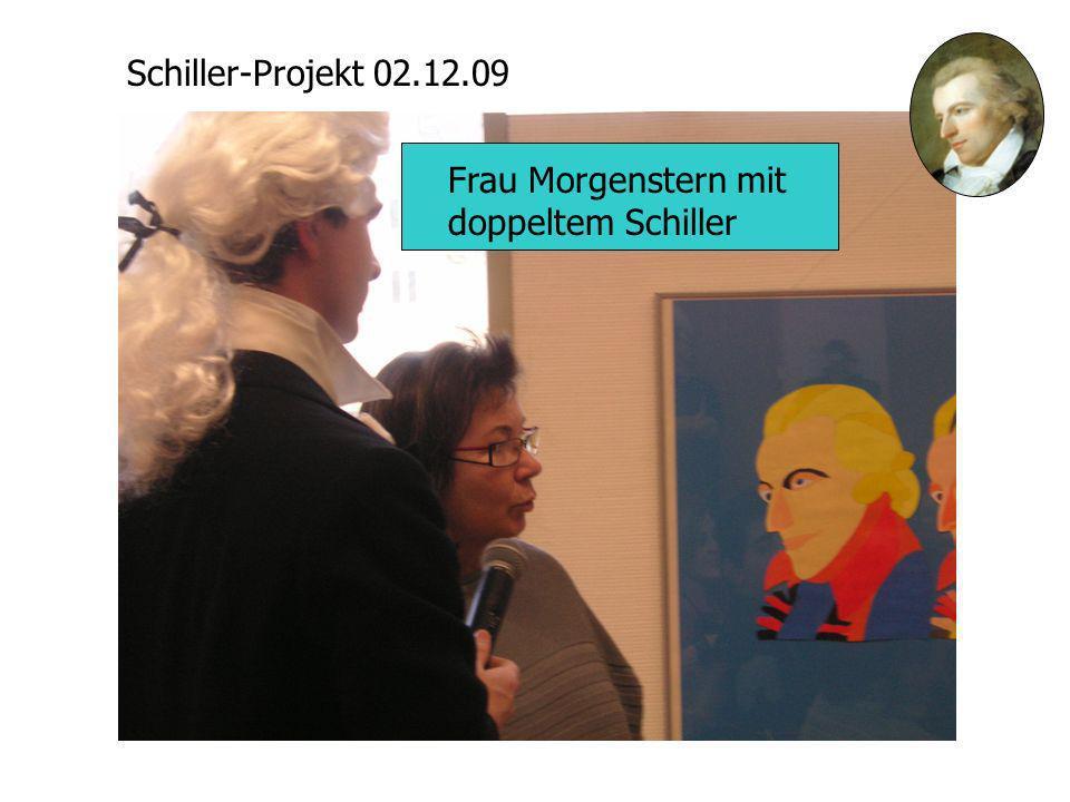 Schiller-Projekt 02.12.09 Frau Morgenstern mit doppeltem Schiller