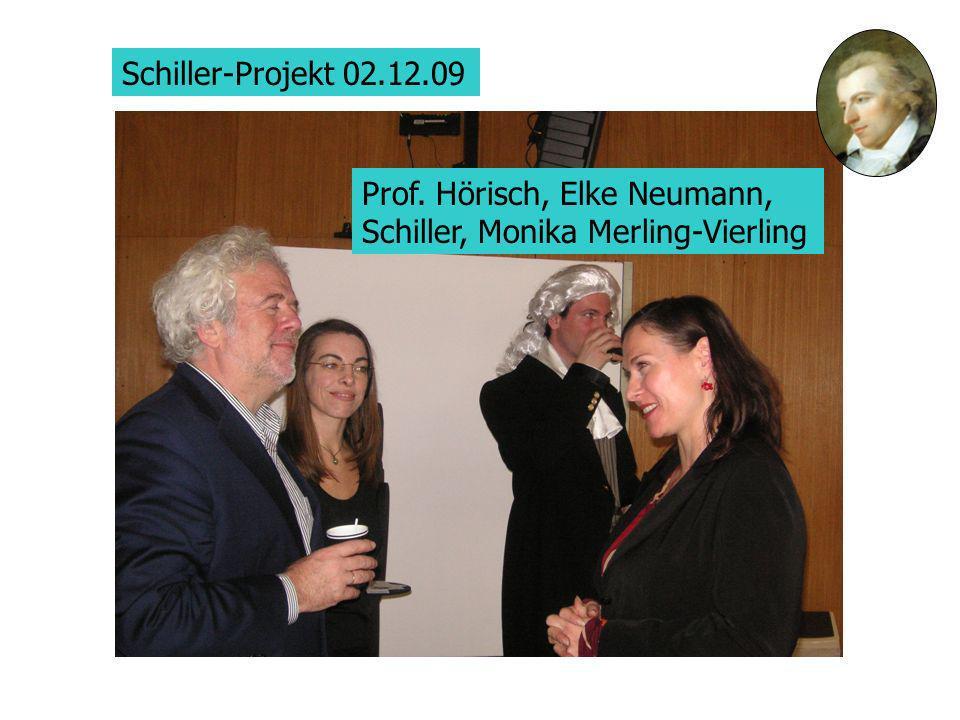 Schiller-Projekt 02.12.09 Prof. Hörisch, Elke Neumann, Schiller, Monika Merling-Vierling