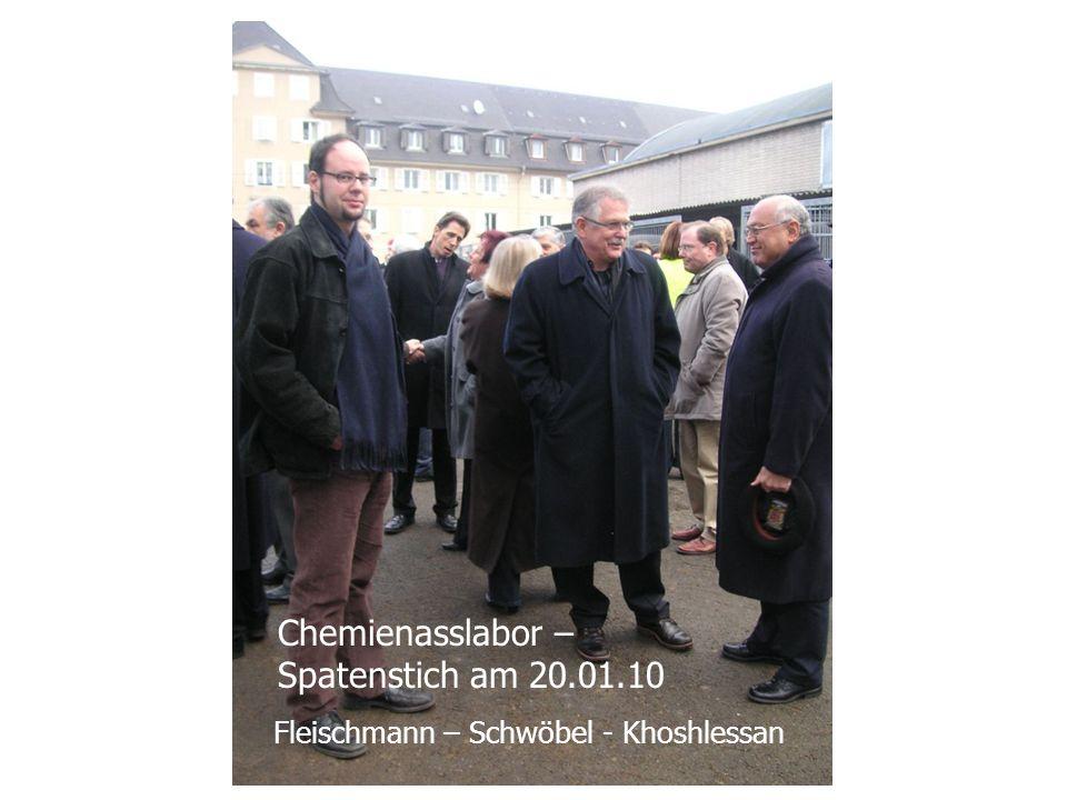 Fleischmann – Schwöbel - Khoshlessan Chemienasslabor – Spatenstich am 20.01.10