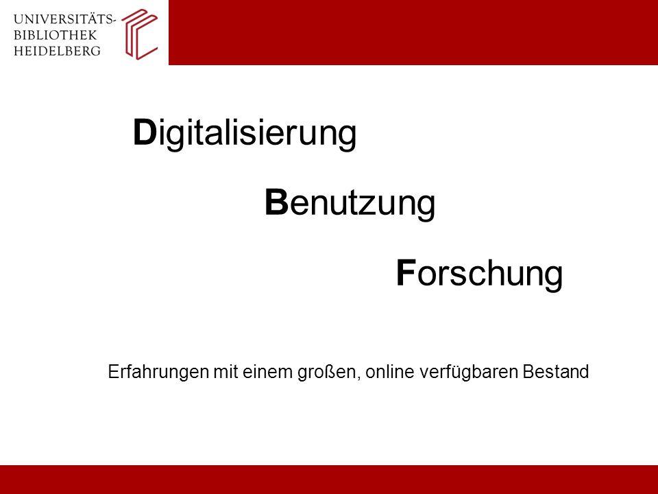 Digitalisierung Benutzung Forschung Erfahrungen mit einem großen, online verfügbaren Bestand