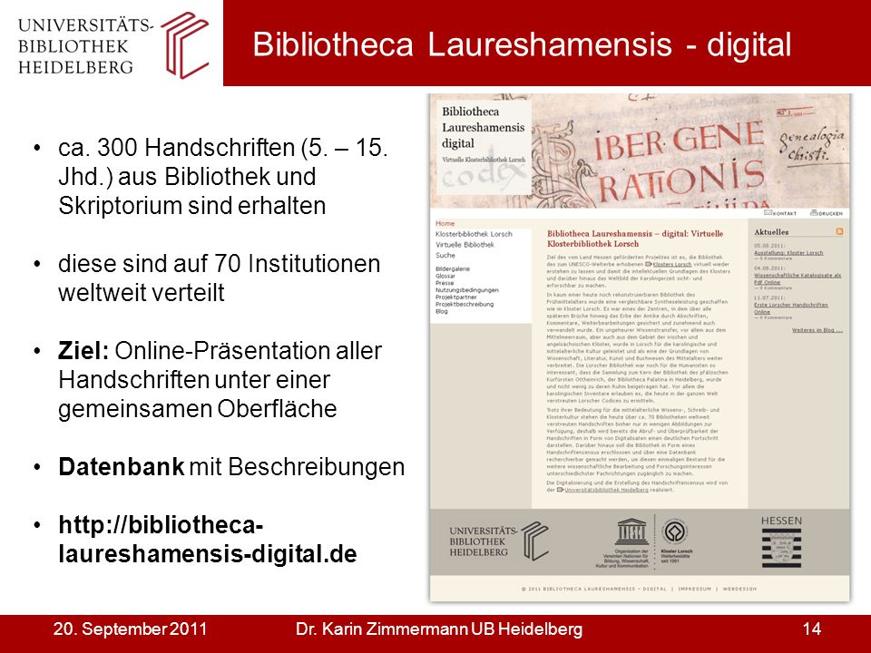 Dr.Karin Zimmermann UB Heidelberg1420. September 2011 Bibliotheca Laureshamensis - digital ca.