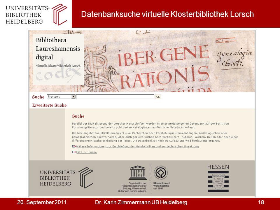 Dr. Karin Zimmermann UB Heidelberg1820. September 2011 Datenbanksuche virtuelle Klosterbibliothek Lorsch