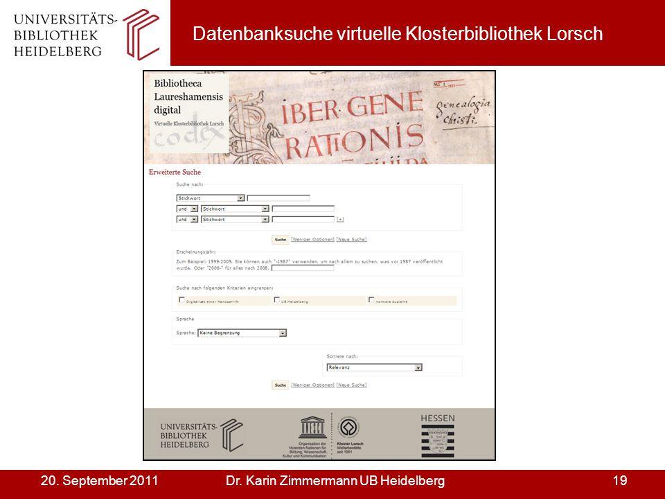 Dr. Karin Zimmermann UB Heidelberg1920. September 2011 Datenbanksuche virtuelle Klosterbibliothek Lorsch