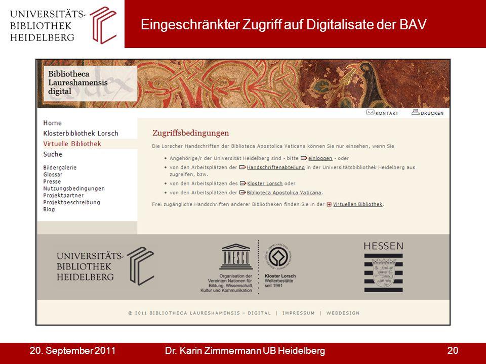 Dr. Karin Zimmermann UB Heidelberg2020. September 2011 Eingeschränkter Zugriff auf Digitalisate der BAV