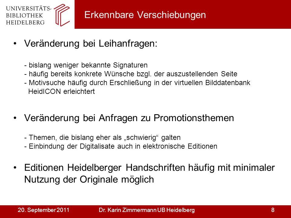 Dr. Karin Zimmermann UB Heidelberg820. September 2011 Erkennbare Verschiebungen Veränderung bei Leihanfragen: - bislang weniger bekannte Signaturen -