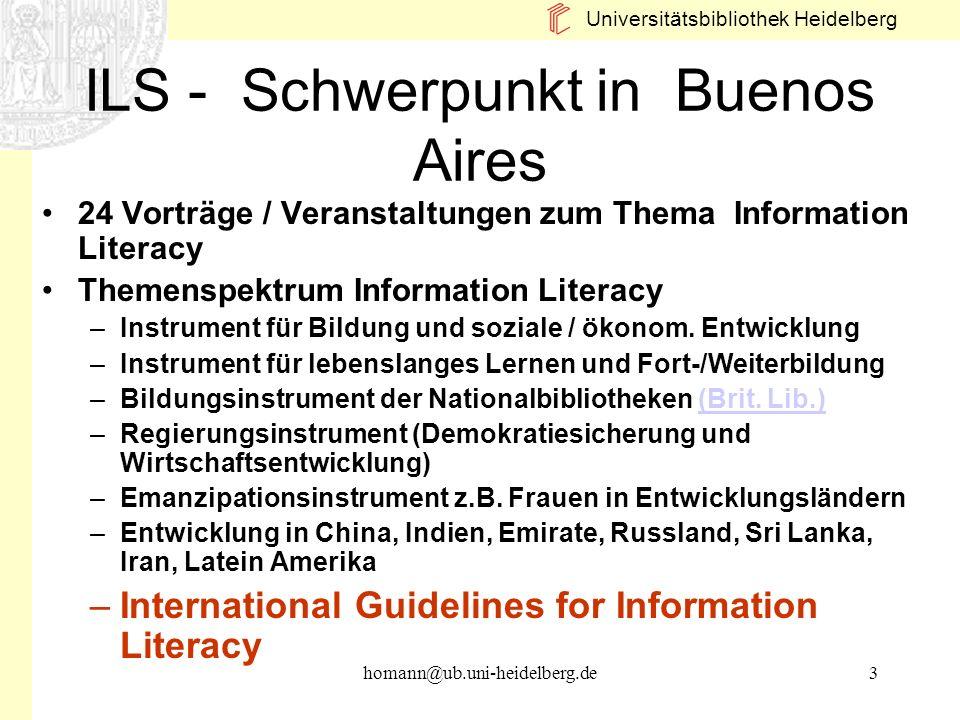 Universitätsbibliothek Heidelberg homann@ub.uni-heidelberg.de3 ILS - Schwerpunkt in Buenos Aires 24 Vorträge / Veranstaltungen zum Thema Information L