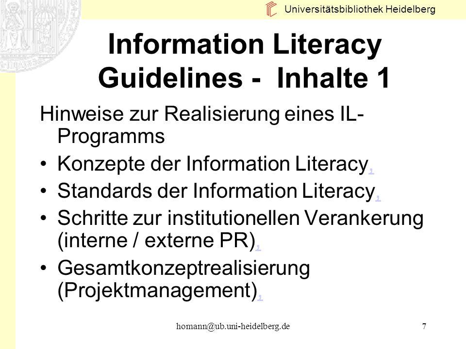 Universitätsbibliothek Heidelberg homann@ub.uni-heidelberg.de7 Information Literacy Guidelines - Inhalte 1 Hinweise zur Realisierung eines IL- Program